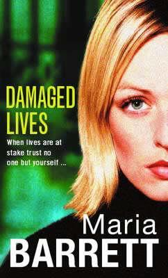 Damaged Lives by Maria Barrett