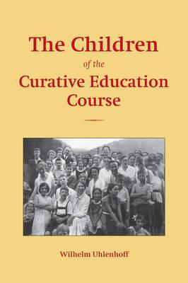 The Children of the Curative Education Course: Case Studies