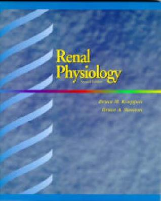 Renal Physiology by Bruce M. Koeppen