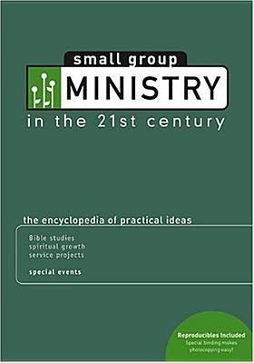 Small Group Ministry In The 21st Century / Contributors, M. Scott Boren