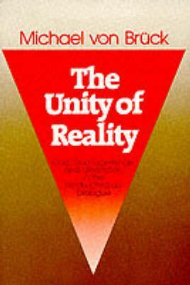 The Unity of Reality by Michael Von Bruck