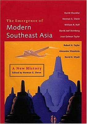 The Emergence of Modern Southeast Asia by Norman G. Owen