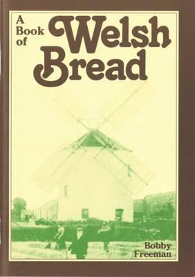 A Book of Welsh Bread by Bobby Freeman