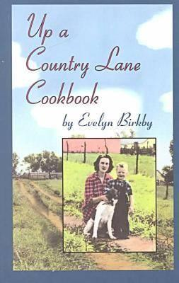 Up a Country Lane Cookbook