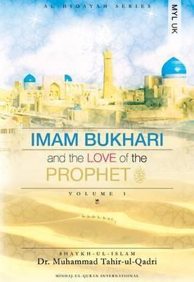 Get Imam Bukhari & The Love Of The Prophet (Al Hidayah Series) by Muhammad Riyaz Qadri, Muslim Youth League UK PDF