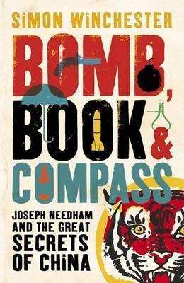 Bomb, Book & Compass by Simon Winchester
