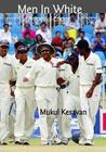Men in White: A Book of Cricket