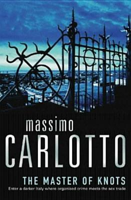 The Master of Knots by Massimo Carlotto