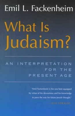 What Is Judaism? An Interpretation for the Present Age (Library of Jewish Philosophy)