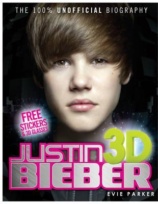 100% Justin Bieber 3D: The Unofficial Biography