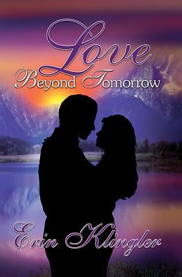 Find Love Beyond Tomorrow by Erin Klingler PDF