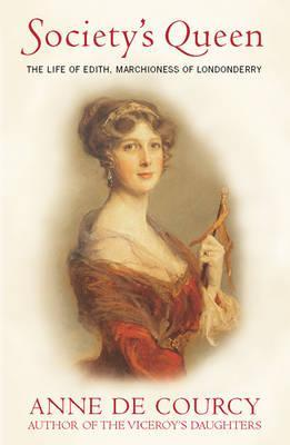 Society's Queen: Edith, Marchioness of Londonderry