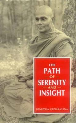The Path Of Serenity And Insight (An Explanation Of Buddhist Jhanas)