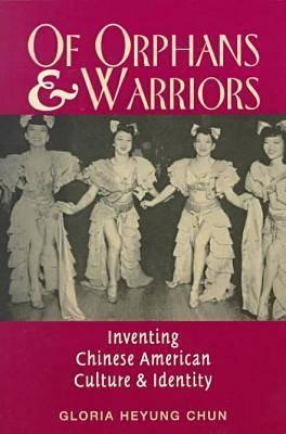 Of Orphans and Warriors by Gloria H. Chun