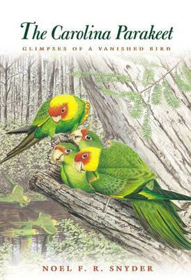The Carolina Parakeet by Noel F.R. Snyder