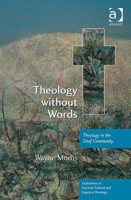 Theology Without Words: Theology in the Deaf Community