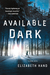 Available Dark: A Crime Novel (ebook)