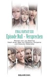 Final Fantasy XIII: Episode Null - Versprechen
