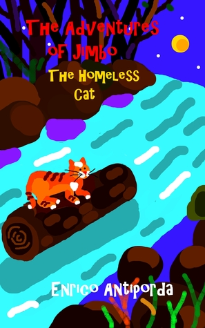 The Adventures of Jimbo, the Homeless Cat by Enrico Antiporda
