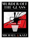 Murder Off The Glass (Murray Glick and Andy Sussman # 1)