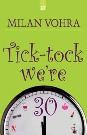 Tick-Tock we're 30 by Milan Vohra
