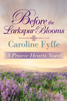 Before the Larkspur Blooms (Prairie Hearts, #2)