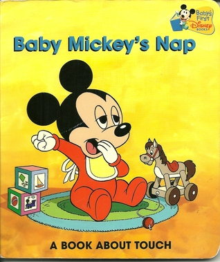 Baby Mickey's Nap: A Book About Touch (Baby's First Disney Books)