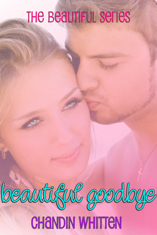 Beautiful Goodbye (Beautiful Series, #1)