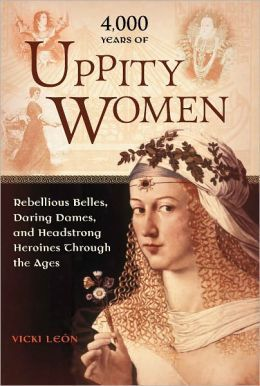 4,000 Years of Uppity Women, Vicki Le�n
