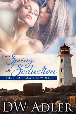The Spring of Seduction (Shelter from the Winter, #1)