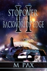 Stopover at the Backworlds' Edge (The Backworlds, #2)