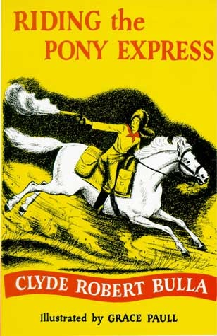 Riding the Pony Express by Clyde Robert Bulla