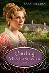 Courting Miss Lancaster (The Lancaster Family #2)