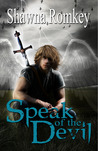 Speak of the Devil by Shawna Romkey