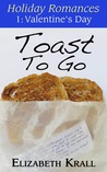 Toast To Go (Holiday Romances, #1)