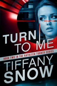 Turn to Me (Kathleen Turner, #2)