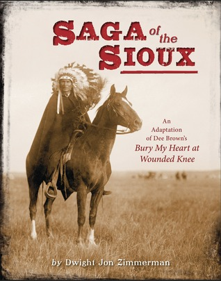 Saga of the Sioux by Dee Brown