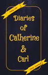 Diaries of Catherine and Carl - First Journal