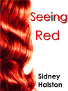 Seeing Red (Seeing Red, #1)