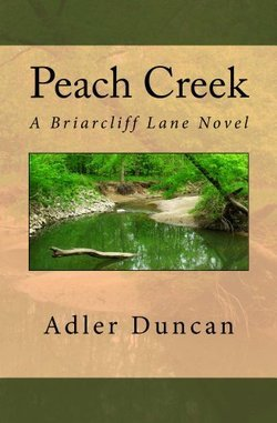 Peach Creek: A Briarcliff Lane Novel (Volume 3)