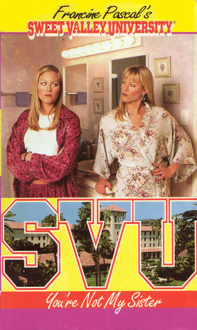Read online You're Not My Sister (Sweet Valley University #47) PDF by Francine Pascal, Laurie John