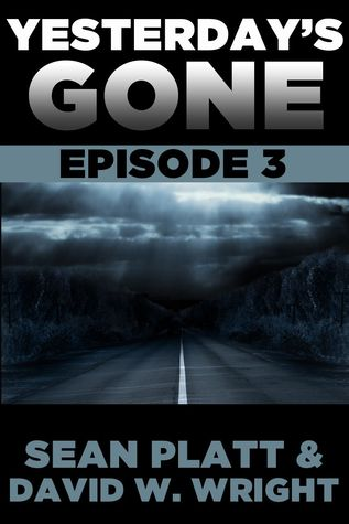 Yesterday's Gone: Episode 3 (Yesterday's Gone, #3)