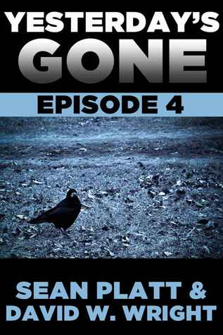 Yesterday's Gone: Episode 4 (Yesterday's Gone, #4)