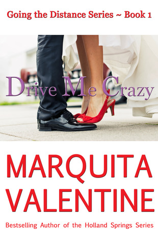 Drive Me Crazy (Going the Distance Series, #1)