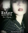 Water, Dance With Me by S.J. Davis
