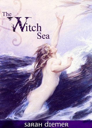 The Witch Sea by Sarah Diemer