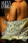 Bought By The Billionaire Brothers (Buchanan Brothers, #5)