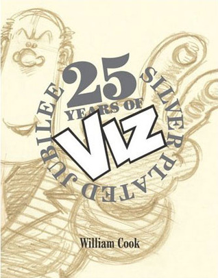 25 Years of Viz by William Cook