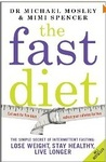 The Fast Diet: The Simple Secret of Intermittent Fasting: Lose Weight, Stay Healthy, Live Longer