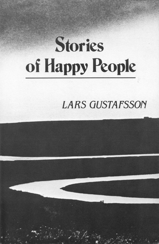 Stories of Happy People by Lars Gustafsson